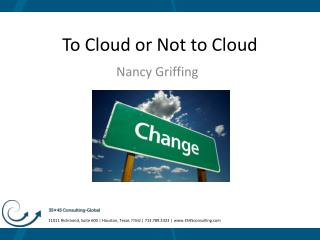 To Cloud or Not to Cloud