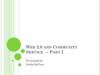 Web 2.0 and Community Service  -- Part I