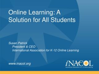 Online  Learning:  A Solution for All Students