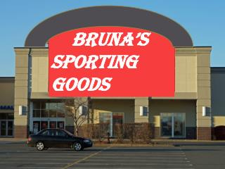 Bruna's      Sporting Goods