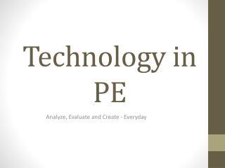 Technology in PE