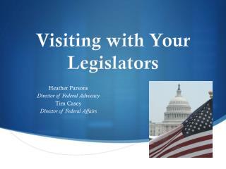 Visiting with Your Legislators