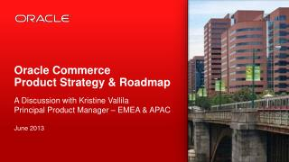 Oracle Commerce  Product Strategy & Roadmap