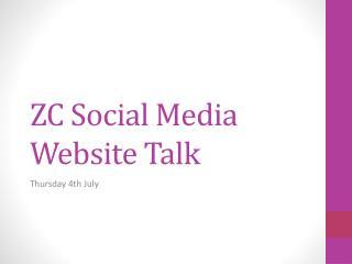 ZC Social Media Website Talk
