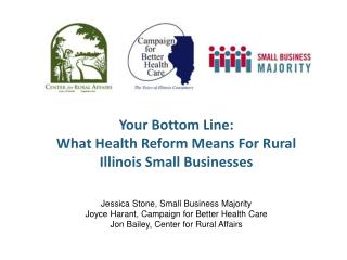 Your Bottom Line:  What Health Reform Means For Rural  Illinois  Small Businesses