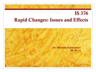 IS 376 Rapid Changes: Issues and Effects