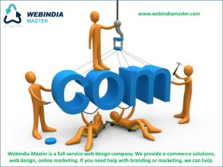 Webindia Master is a full-service web design company. We provide e-commerce solutions,