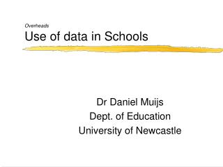 Overheads Use of data in Schools