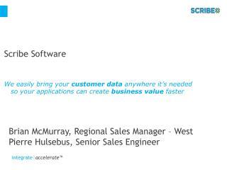 Brian McMurray, Regional Sales  Manager – West Pierre Hulsebus, Senior Sales Engineer