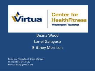 Deana Wood Lar -el  Garaguso Brittney Morrison