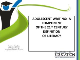 ADOLESCENT WRITING:  A COMPONENT OF THE 21 ST  CENTURY DEFINITION OF LITERACY