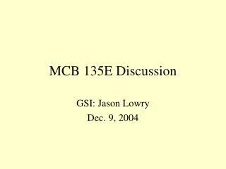 MCB 135E Discussion