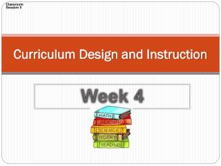 Curriculum Design and Instruction