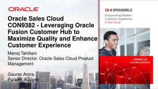 Oracle Sales Cloud CON9382 - Leveraging Oracle Fusion Customer Hub to Maximize Quality and Enhance Customer Experience