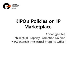 KIPO's Policies on IP Marketplace