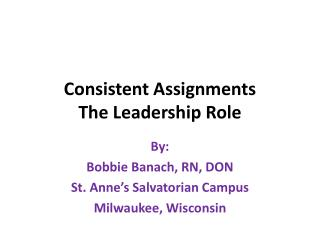 Consistent Assignments The Leadership Role