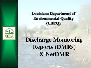 Louisiana Department of Environmental Quality  (LDEQ)