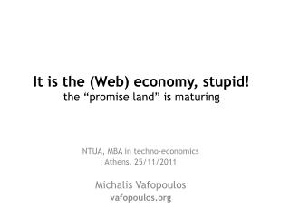 "It is the (Web) economy, stupid! t he ""promise land"" is maturing"