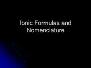 Ionic Formulas and Nomenclature