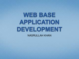 WEB BASE APPLICATION DEVELOPMENT