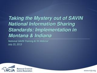 Taking the Mystery out of SAVIN National Information Sharing Standards: Implementation in Montana & Indiana