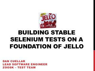 Building Stable Selenium Tests on a Foundation of  Jello