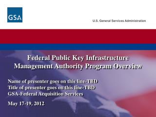 Federal Public Key Infrastructure Management Authority Program  Overview