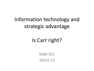 Information technology and strategic advantage Is Carr right?