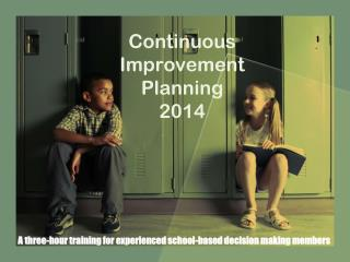 Continuous Improvement Planning      2014