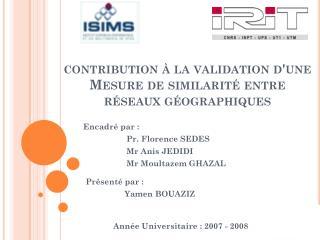 contribution à la validation d'une  Mesure  de  similarité entre réseaux géographiques
