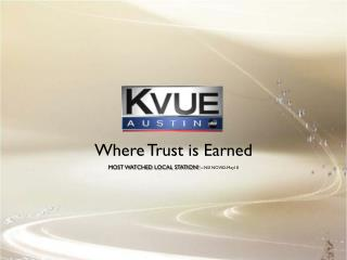 Where Trust is Earned MOST WATCHED LOCAL STATION!  –  NSI NOV02-May10