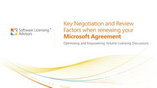 Key Negotiation and Review Factors when renewing your  Microsoft Agreement