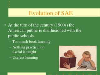 Evolution of SAE