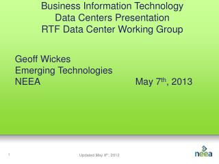 Business Information Technology Data Centers Presentation RTF Data Center Working Group