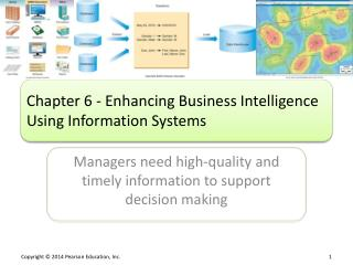 Chapter 6  - Enhancing Business Intelligence Using Information Systems
