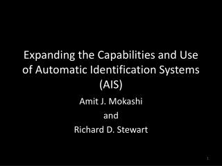 Expanding the Capabilities and Use of Automatic Identification Systems (AIS)