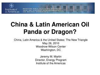 China & Latin American Oil Panda or Dragon?