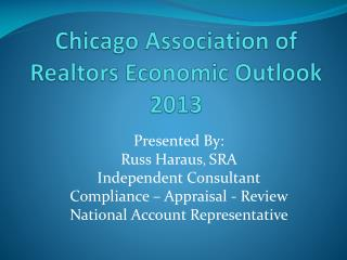 Chicago Association of Realtors Economic Outlook 2013