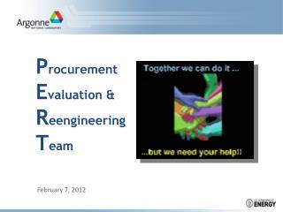 P rocurement E valuation & R eengineering T eam