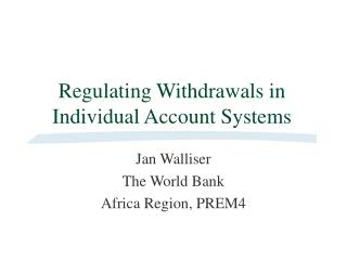 Regulating Withdrawals in Individual Account Systems