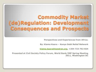 Commodity Market (de)Regulation: Development Consequences and Prospects