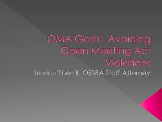 OMA Gosh!  Avoiding Open Meeting Act Violations