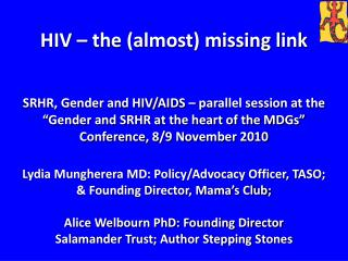 HIV and AIDS form an integral part of the landscape of SRHR and gender globally