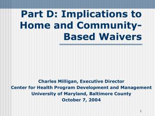Part D: Implications to Home and Community-Based Waivers