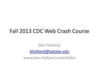 Fall 2013 CDC Web Crash Course
