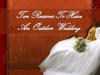 Reasons To Have An Outdoor Wedding