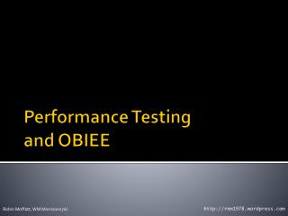 Performance Testing  and OBIEE