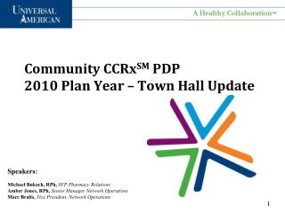 Community CCRx SM  PDP 2010 Plan Year – Town Hall Update