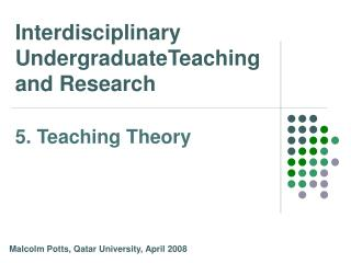 Interdisciplinary UndergraduateTeaching and Research