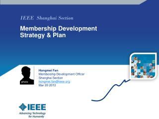 IEEE  Shanghai Section Membership Development Strategy & Plan